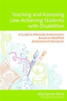 Cover image for Teaching and assessing low-achieving students with disabilities : a guide to alternate assessments based on modified achievement standards
