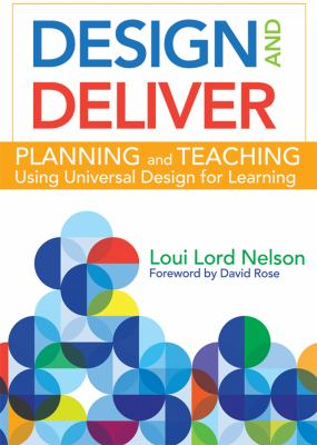Cover image for Design and deliver : planning and teaching using universal design for learning