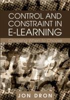 Cover image for Control and constraint in e-learning : choosing when to choose