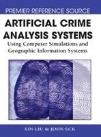 Cover image for Artificial crime analysis systems : using computer simulations and geographic information systems