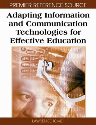 Cover image for Adapting information and communication technologies for effective education
