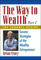 Cover image for The way to wealth : success strategies of the wealthy entrepreneur