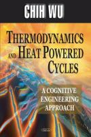 Cover image for Thermodynamics and heat powered cycles : a cognitive engineering approach