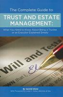 Cover image for The complete guide to trust and estate management : what you need to know about being a trustee or an executor explained simply