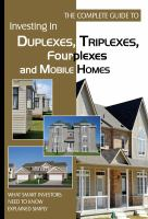 Cover image for The complete guide to investing in duplexes, triplexes, fourplexes, and mobile homes : what smart investors need to know explained simply