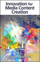 Cover image for Innovation for Media Content Creation : Tools and Strategies for Delivering Successful Content