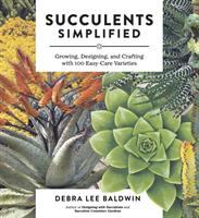 Cover image for Succulents simplified : growing, designing, and crafting with 100 easy-care varieties