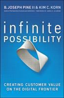 Cover image for Infinite possibility : creating customer value on the digital frontier