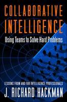 Cover image for Collaborative intelligence : using teams to solve hard problems
