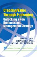 Cover image for Creating value through packaging : unlocking a new business and management strategy