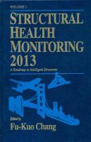 Cover image for Structural health monitoring 2013 : a roadmap to intelligent structures : proceedings of the 9th International Workshop on Structural Health Monitoring, Stanford University, Stanford, CA, September 10-12, 2013