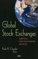 Cover image for Global stock exchanges : stability, interrelationships, and roles