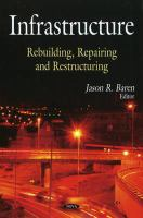 Cover image for Infrastructure : rebuilding, repairing and restructuring