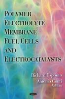 Cover image for Polymer electrolyte membrane fuel cells and electrocatalysts