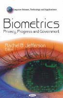 Cover image for Biometrics : privacy, progress & government