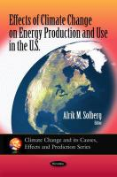 Cover image for Effects of climate change on energy production and use in the U.S.