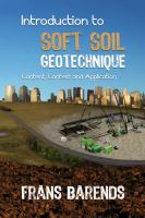 Cover image for Introduction to soft soil geotechnique : content, context and application