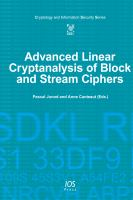 Cover image for Advanced linear cryptanalysis of block and stream ciphers