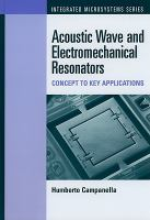 Cover image for Acoustic wave and electromechanical resonators : concept to key applications