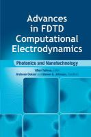 Cover image for Advances in FDTD computational electrodynamics : photonics and nanotechnology