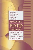 Cover image for Advanced FDTD methods : parallelization, acceleration, and engineering applications