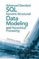 Cover image for Advanced standard SQL dynamic structured data modeling and hierarchical processing