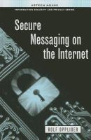 Cover image for Secure Messaging on the Internet