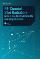 Cover image for RF coaxial slot radiators : modeling, measurements, and applications