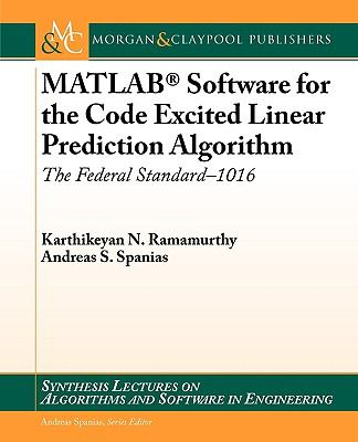 Cover image for MATLAB software for the code excited linear prediction algorithm : the Federal Standard, 1016