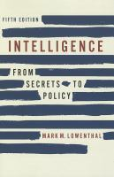 Cover image for Intelligence : from secrets to policy