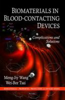 Cover image for Biomaterials in blood-contacting devices : complications and solutions