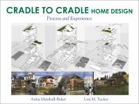 Cover image for Cradle to cradle home design : process and experience