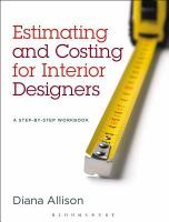Cover image for Estimating and costing for interior designers : a step-by-step workbook