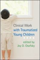 Cover image for Clinical work with traumatized young children