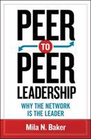 Cover image for Peer-to-peer leadership : why the network is the leader