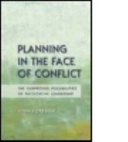 Cover image for Planning in the face of conflict : the surprising possibilities of facilitative leadership