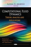 Cover image for Computational fluid dynamics : theory, analysis, and applications