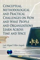 Cover image for Conceptual, methodological, and practical challenges on how and what people and organizations learn across time and space