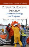 Cover image for Deepwater Horizon explosion : containment technology and development