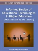 Cover image for Informed design of educational technologies in higher education : enhanced learning and teaching