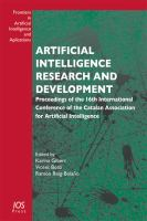 Cover image for Artificial intelligence research and development : proceedings of the 16th International Conference of the Catalan Association for Artificial Intelligence