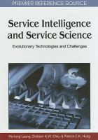 Cover image for Service intelligence and service science : evolutionary technologies and challenges