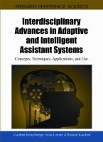 Cover image for Interdisciplinary advances in adaptive and intelligent assistant systems : concepts, techniques, applications and use