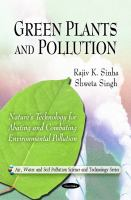 Cover image for Green plants and pollution : nature's technology for abating and combating environmental pollution