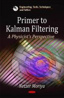 Cover image for Primer to Kalman filtering : a physicist perspective