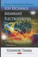 Cover image for Ion exchange membrane electrodialysis : fundamentals, desalination, separation
