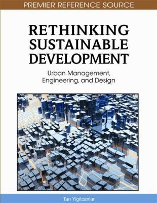 Cover image for Rethinking sustainable development : urban management, engineering, and design