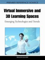 Cover image for Virtual immersive and 3D learning spaces : emerging technologies and trends