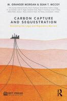 Cover image for Carbon capture and sequestration : removing the legal and regulatory barriers