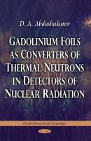 Cover image for Gadolinium foils as converters of thermal neutrons in detectors of nuclear radiation